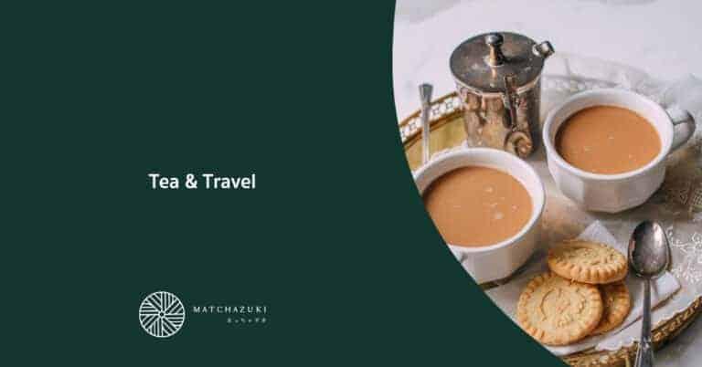 Tea & Travel ชาของประเทศต่างๆ