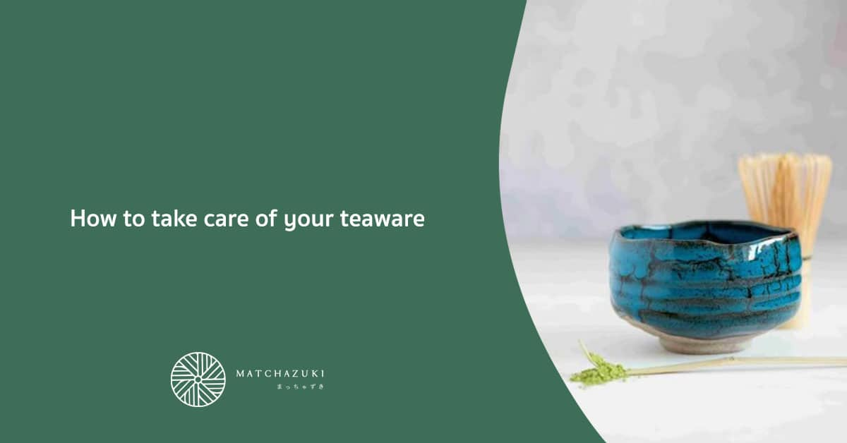 How to take care of your teaware
