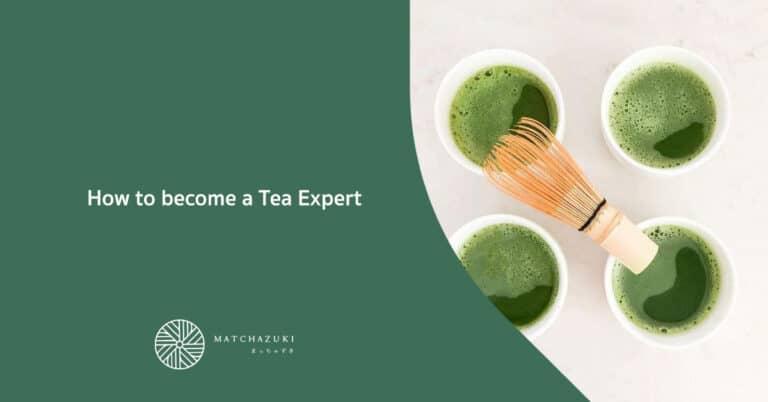 How to Become a Tea Expert (ผู้เชี่ยวชาญด้านชา)